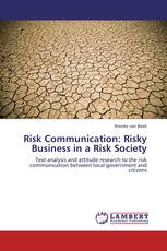 Risk Communication: Risky Business in a Risk Society