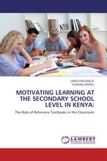 MOTIVATING LEARNING AT THE SECONDARY SCHOOL LEVEL IN KENYA:
