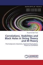 Correlations, Stabilities and Black Holes in String Theory and M-Theory