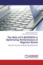 The Role of E-BUSINESS in Optimizing Performance in Nigerian Banks