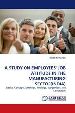 A STUDY ON EMPLOYEES' JOB ATTITUDE IN THE MANUFACTURING SECTOR(INDIA)
