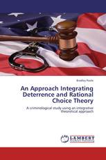 An Approach Integrating Deterrence and Rational Choice Theory