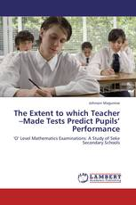 The Extent to which Teacher –Made Tests Predict Pupils' Performance