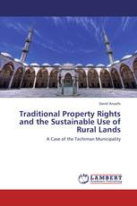 Traditional Property Rights and the Sustainable Use of Rural Lands