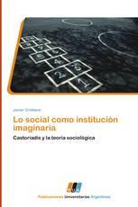 Lo social como institución imaginaria