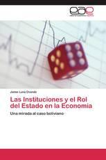 Las Instituciones y el Rol del Estado en la Economía