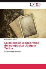 La colección iconográfica del compositor Joaquín Turina