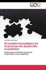 El cambio tecnológico en el  proceso de desarrollo económico