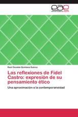 Las reflexiones de Fidel Castro: expresión de su pensamiento ético