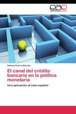El canal del crédito bancario en la política monetaria