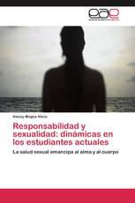 Responsabilidad y sexualidad: dinámicas en los estudiantes actuales