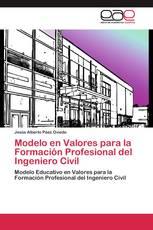 Modelo en Valores para la Formación Profesional del Ingeniero Civil