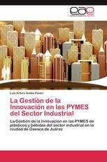 La Gestión de la Innovación en las PYMES del Sector Industrial