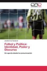 Fútbol y Política: Identidad, Poder y Discurso
