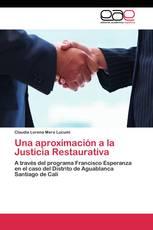Una aproximación a la Justicia Restaurativa