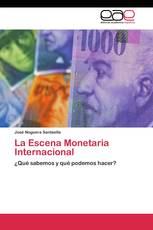La Escena Monetaria Internacional