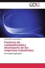 Factores de competitividad y desempeño de las empresas industriales