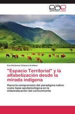 """""""Espacio Territorial"""" y la alfabetización desde la mirada indígena"""