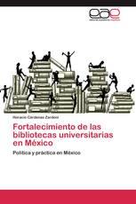 Fortalecimiento de las bibliotecas universitarias en México