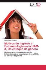 Motivos de Ingreso a Estomatología en la UAM-X, Un enfoque de género