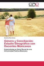 Género y Conciliación: Estudio Etnográfico con Docentes Mexicanos