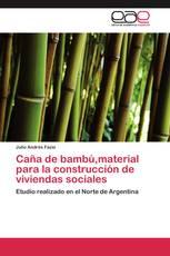 Caña de bambú,material para la construcción de viviendas sociales