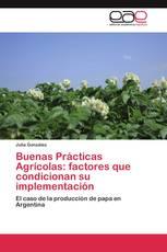 Buenas Prácticas Agrícolas: factores que condicionan su implementación