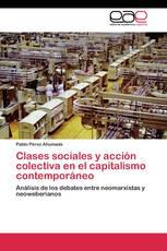 Clases sociales y acción colectiva en el capitalismo contemporáneo