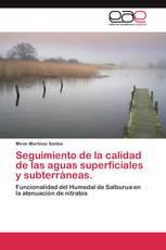 Seguimiento de la calidad de las aguas superficiales y subterráneas.