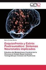 Esquizofrenia y Estrés Postraumático: Sistemas Neuronales implicados