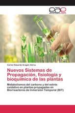 Nuevos Sistemas de Propagación, fisiología y bioquímica de las plantas