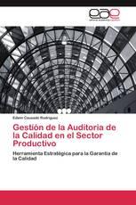 Gestión de la Auditoria de la Calidad en el Sector Productivo
