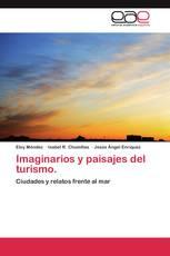 Imaginarios y paisajes del turismo.
