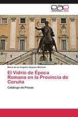 El Vidrio de Época Romana en la Provincia de Coruña
