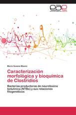 Caracterización morfológica y bioquímica de Clostridios
