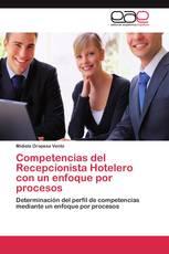 Competencias del Recepcionista Hotelero con un enfoque por procesos