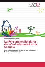 La Percepción Solidaria de la Voluntariedad en la Escuela