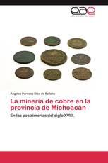 La minería de cobre en la provincia de Michoacán