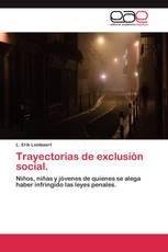 Trayectorias de exclusión social.