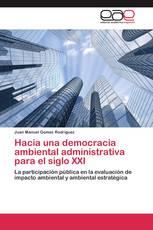 Hacia una democracia ambiental administrativa para el siglo XXI