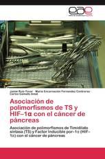 Asociación de polimorfismos de TS y HIF–1α con el cáncer de páncreas