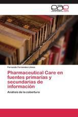 Pharmaceutical Care en fuentes primarias y secundarias de información
