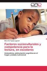 Factores socioculturales y competencia para la lectura, en escolares