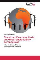 Construcción comunitaria en África: obstáculos y perspectivas