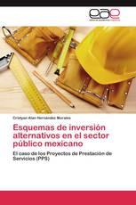 Esquemas de inversión alternativos en el sector público mexicano