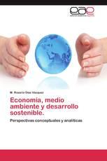 Economía, medio ambiente y desarrollo sostenible.
