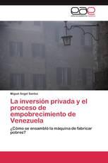 La inversión privada y el proceso de empobrecimiento de Venezuela