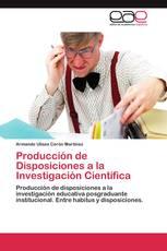 Producción de Disposiciones a la Investigación Científica