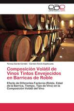 Composición Volátil de Vinos Tintos Envejecidos en Barricas de Roble