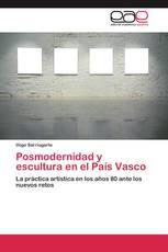 Posmodernidad y escultura en el País Vasco